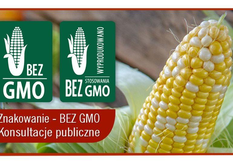 Znakowanie - bez GMO - rozpoczęły się konsultacje publiczne
